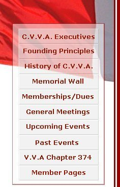 Canadian Vietnam Veterans Association Index: The Executives - Founding Principles - History of The C.V.V.A. - Canadian Vietnam  Veterans Memorial Wall - Memberships and Dues - General Meetings - Upcoming Events - Past Events - Vietnam Veterans of America Chapter 374
